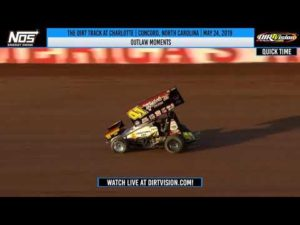 World of Outlaws NOS Energy Drink Sprint Cars at Charlotte May 24, 2019   OUTLAW MOMENTS